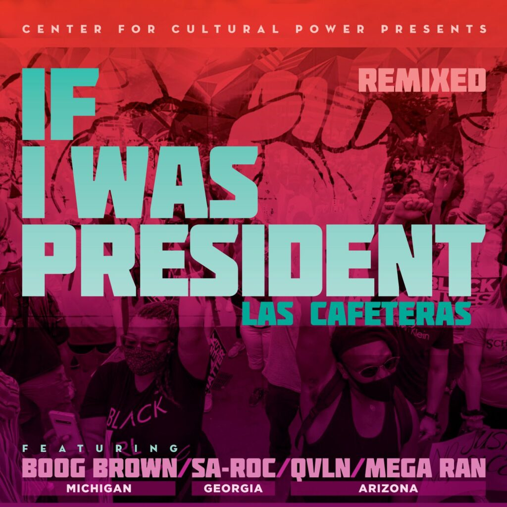 """Las Cafeteras And The Center For Cultural Power Present """"If I Was President"""" Remix Ft. Sa-Roc, Boog Brown, QVLN, And Mega Ran"""