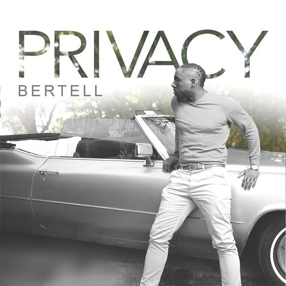 """Houston Artist Bertell Releases New Video for """"Privacy"""""""