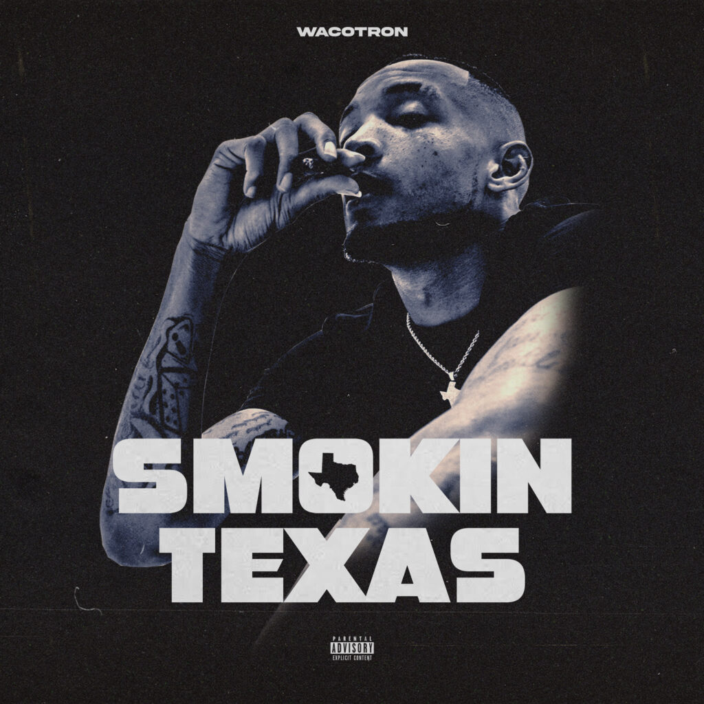 """Wacotron Drops New Video """"Perfect Example"""" from 'Smokin Texas'"""
