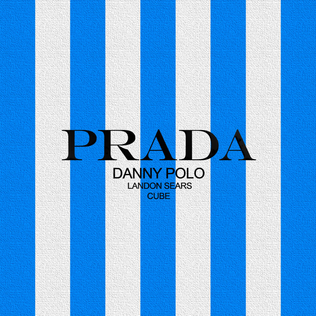 Song of the Day: Prada by Danny Polo ft. Landon Sears & CUBE