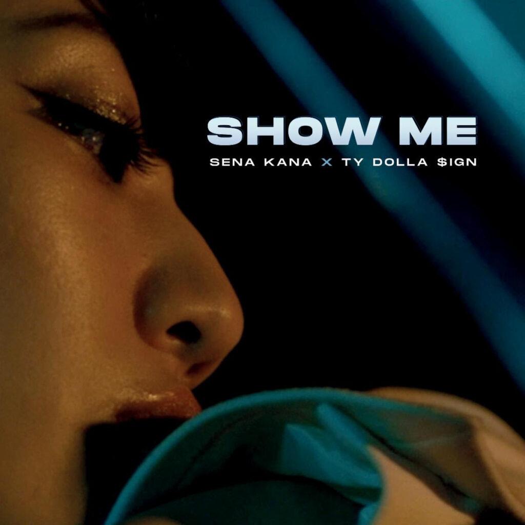 """Sena Kana Drops New Single """"Show Me"""" ft. Ty Dolla $ign"""